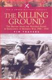 The Killing Ground : The British Army, the Western Front and the Emergence of Modern War, 1900-1918, Travers, Timothy, 0850529646