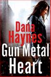 Gunmetal Heart, Dana Haynes, 1250009642