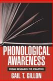 Phonological Awareness : From Research to Practice, Gillon, Gail T., 1572309644