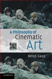 A Philosophy of Cinematic Art, Gaut, Berys, 0521529646