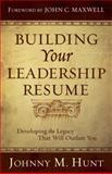 Building Your Leadership Résumé, Johnny M. Hunt, 0805449647