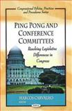 Ping Pong and Conference Committees : Resolving Legislative Differences in Congress, Carvalho, Marcos, 1607419645