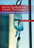 Sterile Products and Aseptic Techniques for the Pharmacy Technician, Johnston, Mike and Gricar, Jeff, 0135109647