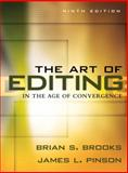 The Art of Editing in the Age of Convergence, Brooks, Brian S. and Pinson, James L., 0205569641