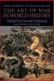 The Art of War in World History : From Antiquity to the Nuclear Age, Gérard Chaliand, 0520079647