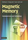 Magnetic Memory : Fundamentals and Technology, Tang, Denny D. and Lee, Yuan-Jen, 0521449642