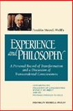Franklin Merrell-Wolff's Experience and Philosophy : A Personal Record of Transformation and a Discussion of Transcendental Consciousness: Containing His Philosophy of Consciousness Without an Object and His Pathways Through to Space, Merrell-Wolff, Franklin, 0791419649
