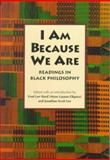 I Am Because We Are : Readings in Black Philosophy, Hord, Frederick L., 0870239643