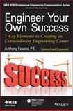 Engineer Your Own Success : 7 Key Elements to Creating an Extraordinary Engineering Career, Fasano, Anthony, 1118659643