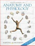 Foundations of Anatomy and Physiology, Martini, Frederic H. and Karleskint, George, 0135929652