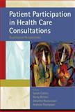 Patient Participation in Health Care Consultations : Qualitative Perspectives, Collins, Sarah and Britten, Nicky, 0335219659
