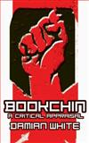 Bookchin : A Critical Appraisal, White, Damian F., 0745319653