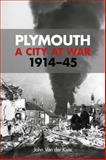 Plymouth: a City at War, 19141945, John Van der Kiste, 0752489658