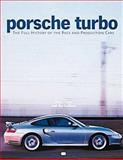Porsche Turbo : The Full History of the Race and Production Cars, Vann, Peter, 0760309655