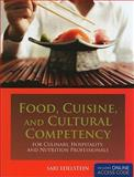 Food, Cuisine, and Cultural Competency for Culinary, Hospitality, and Nutrition Professionals, Sari Edelstein, 0763759651