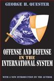 Offense and Defense in the International System, Quester, George H., 0765809656