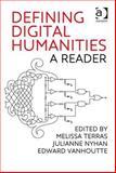 Defining Digital Humanities : A Reader, Terras, Melissa and Nyhan, Julianne, 1409469654