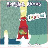 Monster Knows Excuse Me, Connie Colwell Miller, 1479529656