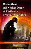When Abuse and Neglect Occur at Residential Treatment Facilities 9781608769650