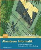 Abenteuer Informatik : IT Zum Anfassen - Von Routenplaner Bis Online-Banking, Gallenbacher, Jens, 382742965X
