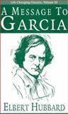A Message to Garcia, Elbert Hubbard, 0937539651