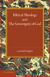 Biblical Theology and the Sovereignty of God, Hodgson, Leonard, 110764965X