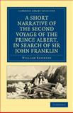 A Short Narrative of the Second Voyage of the Prince Albert, in Search of Sir John Franklin, Kennedy, William, 110801965X