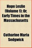 Hope Leslie; or, Early Times in the Massachusetts, Sedgwick, Catharine Maria, 1152959654