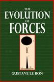 The Evolution of Forces, Gustave Bon, 1494299658