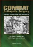Combat Orthopedic Surgery : Lessons Learned in Irag and Afghanistan, Owens, Brett and Belmont, Philip, Jr., 1556429657