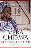 Fearless Fighter : An Autobiography, Chirwa, Vera Mlangazuwa, 1842779656