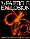 The Particle Explosion, Frank Close and Michael Marten, 0198519656