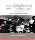 Jazz Scholarship and Pedagogy, Eddie S. Meadows, 0415939658