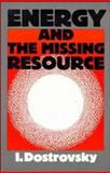 Energy and the Missing Resource : A View from the Laboratory, Dostrovsky, I., 052131965X