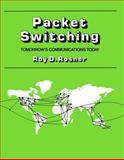 Packet Switching, Roy D. Rosner, 0534979653