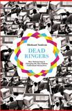 Dead Ringers : How Outsourcing Is Changing the Way Indians Understand Themselves, Nadeem, Shehzad, 0691159653