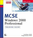 MCSE Training Guide 70 210 : Installing, Configuring and Administering Windows 2000 Perfessional, Barker, Gord and Harrison, Doug, 0735709653