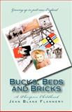 Bucks, Beds and Bricks, Jean Flannery, 1466329653