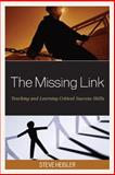Missing Link : Teaching and Learning Critical Success Skills, Heisler, Steve, 1610489659