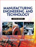 Manufacturing, Engineering and Technology, Serope Kalpakjian and Steven R. Schmid, 0131489658