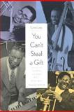 You Can't Steal a Gift : Dizzy, Clark, Milt, and Nat, Lees, Gene, 0300089651