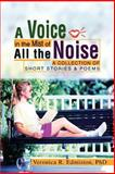 A Voice in the Mist of All the Noise, Veronica Edmiston, 0595289657