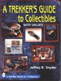 A Trekker's Guide to Collectibles, Jeffrey B. Snyder, 0887409652