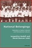National Belongings : Hybridity in Italian Colonial and Postcolonial Cultures, Andall, Jacqueline and Duncan, Derek, 3039119656