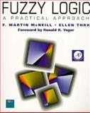 Fuzzy Logic : A Practical Approach, McNeill, F. Martin and Thro, Ellen, 0124859658