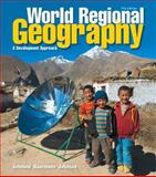 World Regional Geography : A Development Approach, Johnson, Douglas L. and Haarmann, Viola, 0321939654