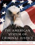 The American System of Criminal Justice, Cole, George F. and Smith, Christopher E., 0495599654
