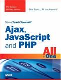 Sams Teach Yourself Ajax, JavaScript, and PHP All in One, Ballard, Phil and Moncur, Michael, 0672329654