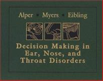 Ear, Nose and Throat Disorders, Alper, Cuneyt and Myers, Eugene N., 0721689655