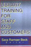 Library Training for Staff and Customers, Sara R. Beck, 078900965X